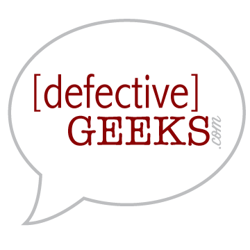 Defective Geeks - – blog, podcast and geeks